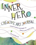 Inner Hero Creative Art Journal by Quinn McDonald